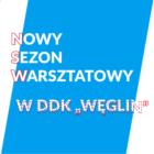 Nowy sezon warsztatowy 2021/2022
